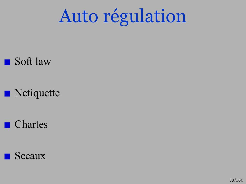 Auto régulation Soft law Netiquette Chartes Sceaux