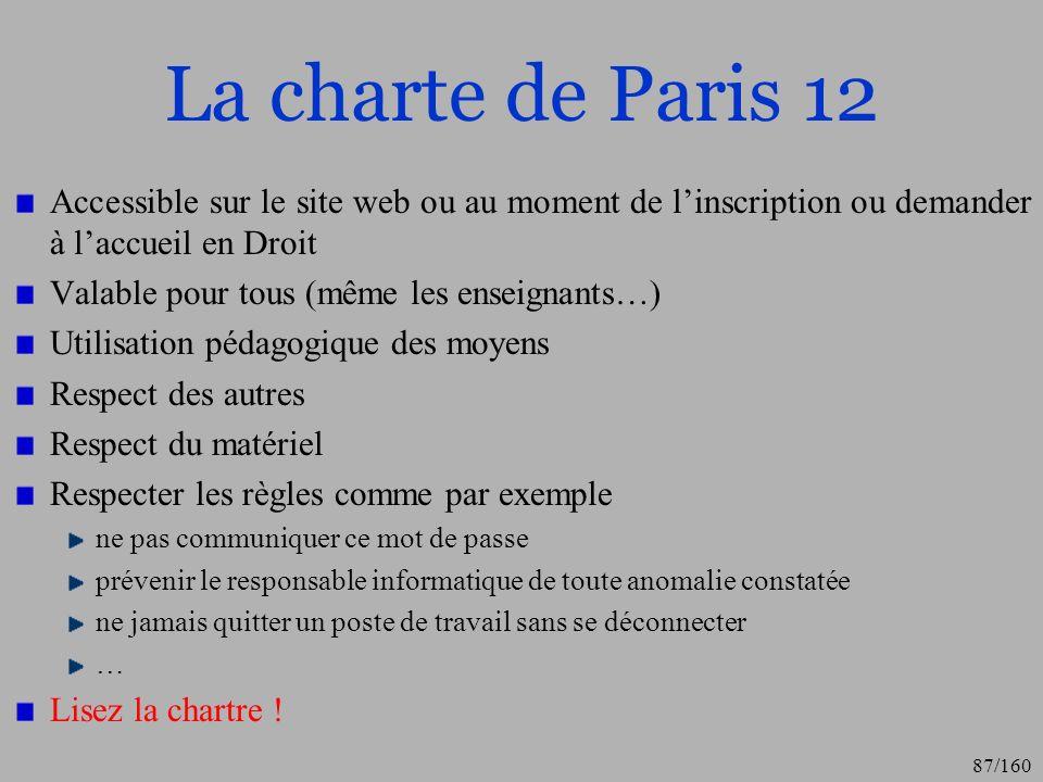 La charte de Paris 12 Accessible sur le site web ou au moment de l'inscription ou demander à l'accueil en Droit.