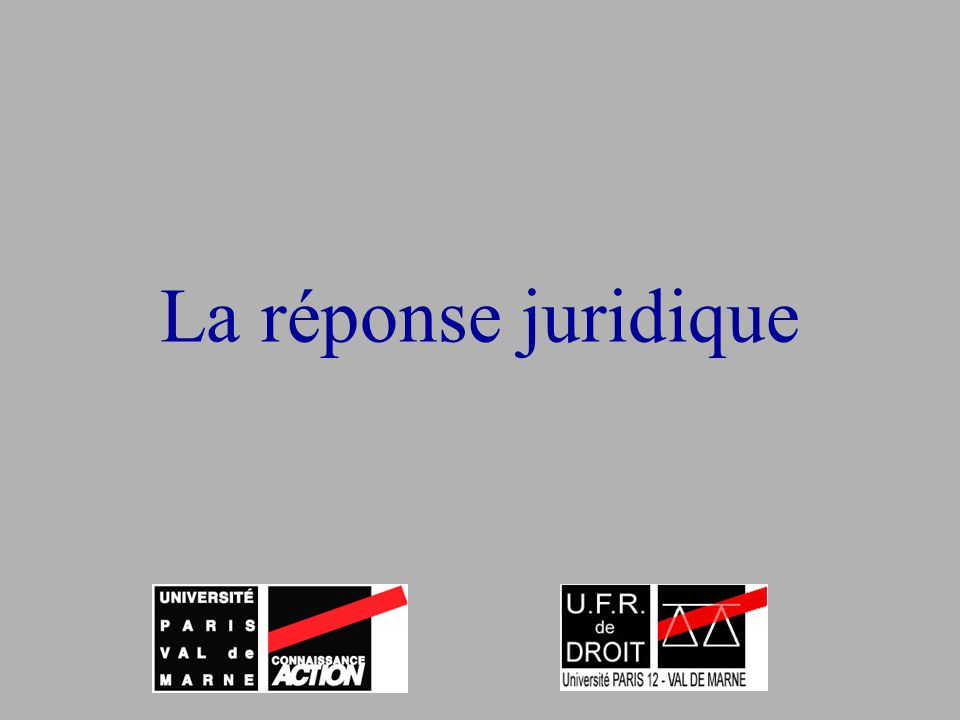 La réponse juridique