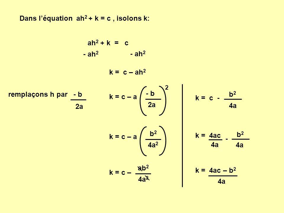 Dans l'équation ah2 + k = c , isolons k: