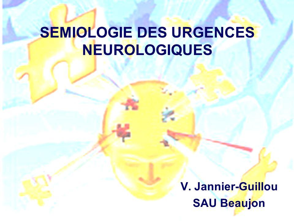 SEMIOLOGIE DES URGENCES NEUROLOGIQUES