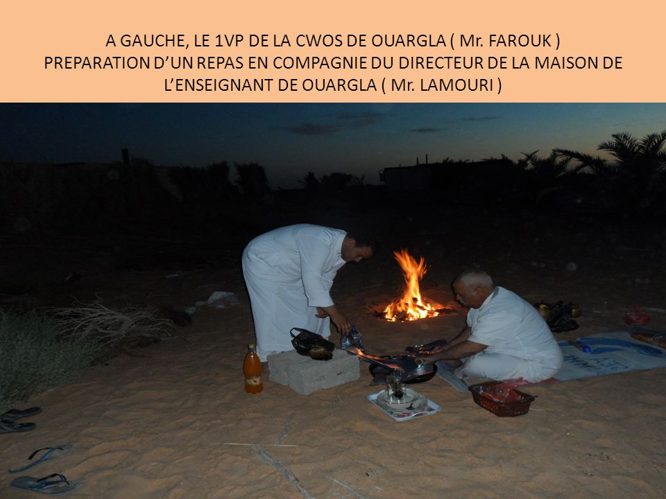 A GAUCHE, LE 1VP DE LA CWOS DE OUARGLA ( Mr