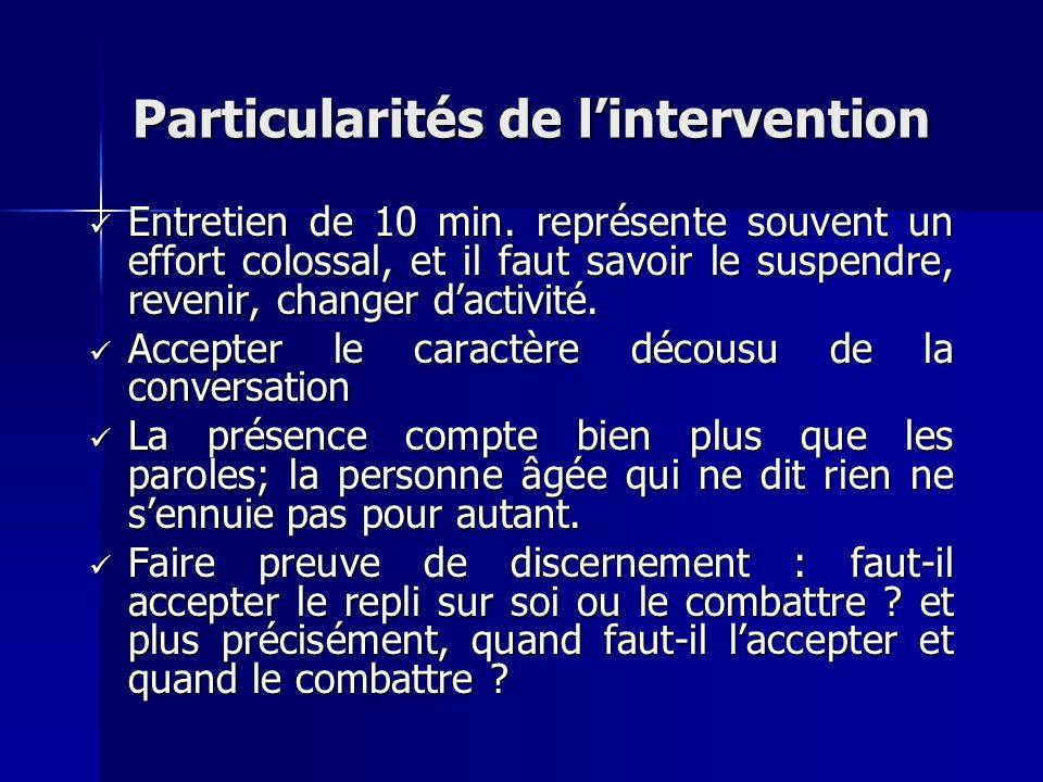 Particularités de l'intervention