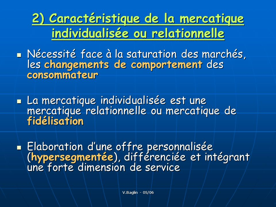 2) Caractéristique de la mercatique individualisée ou relationnelle