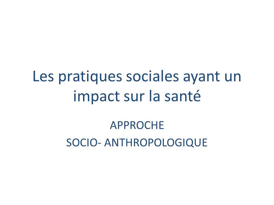 Les pratiques sociales ayant un impact sur la santé