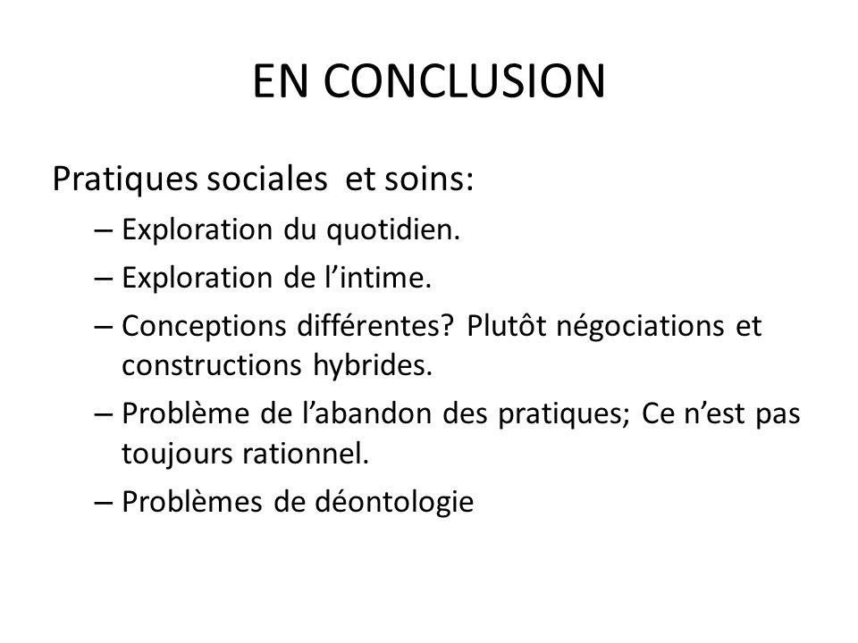 EN CONCLUSION Pratiques sociales et soins: Exploration du quotidien.
