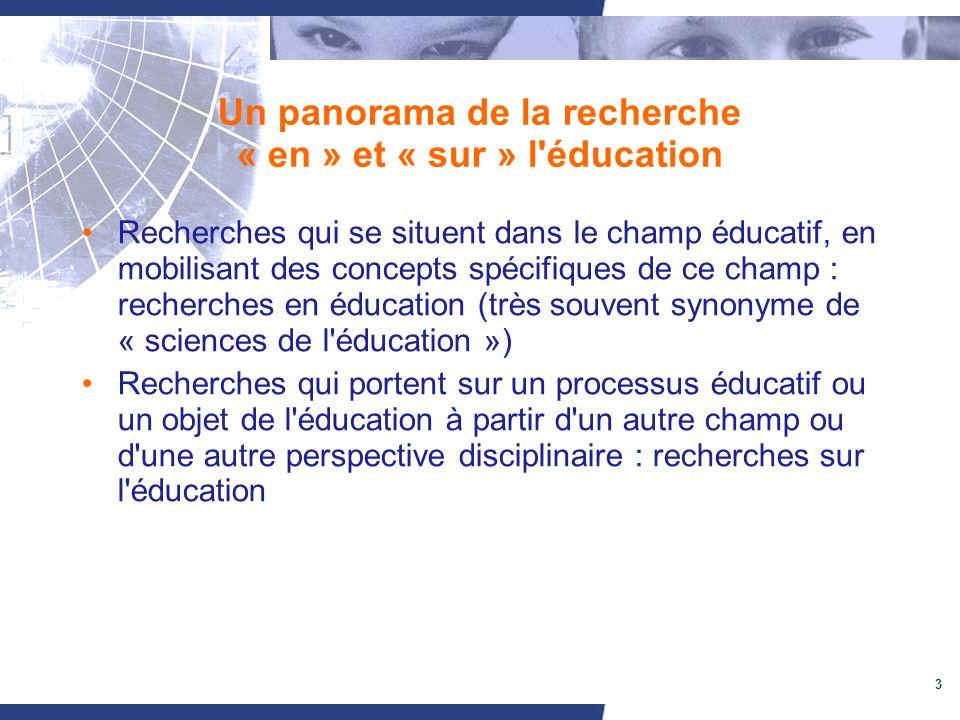 Un panorama de la recherche « en » et « sur » l éducation