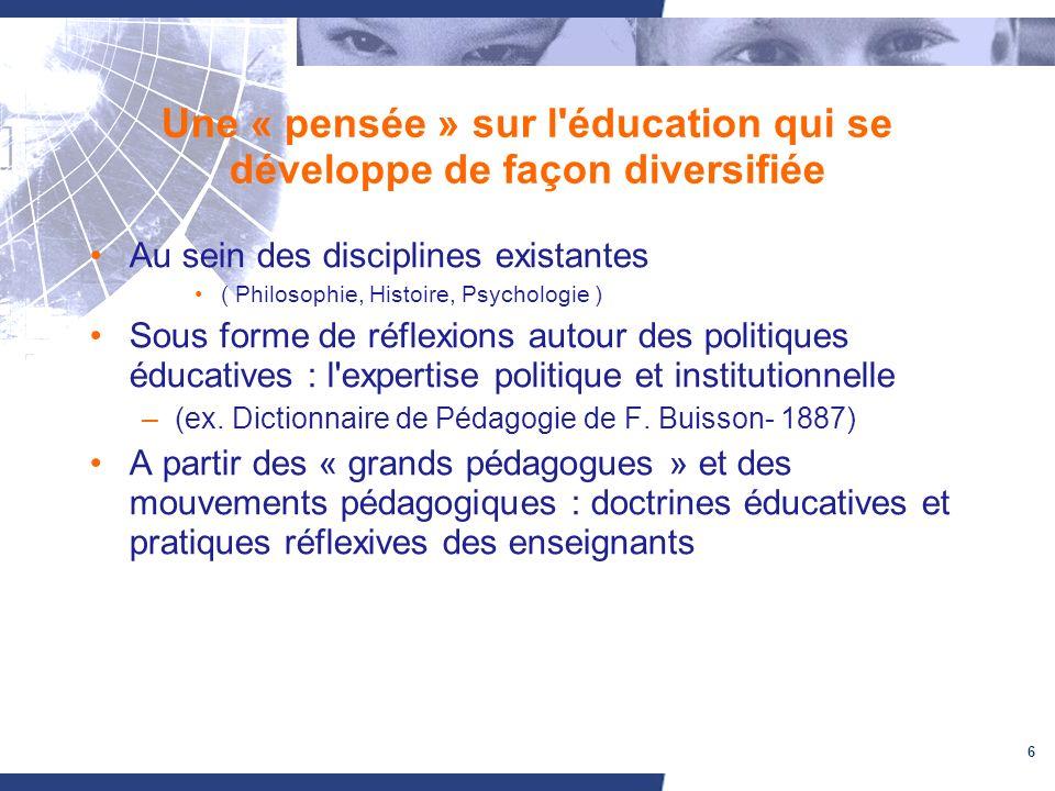 Une « pensée » sur l éducation qui se développe de façon diversifiée