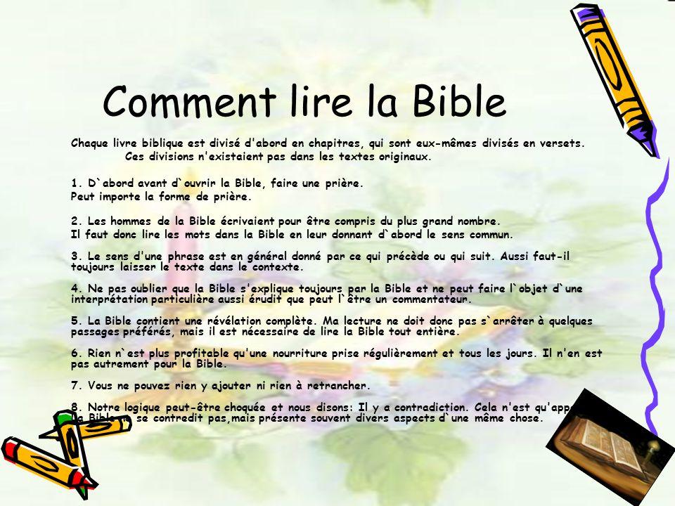 Comment lire la Bible Chaque livre biblique est divisé d abord en chapitres, qui sont eux-mêmes divisés en versets.