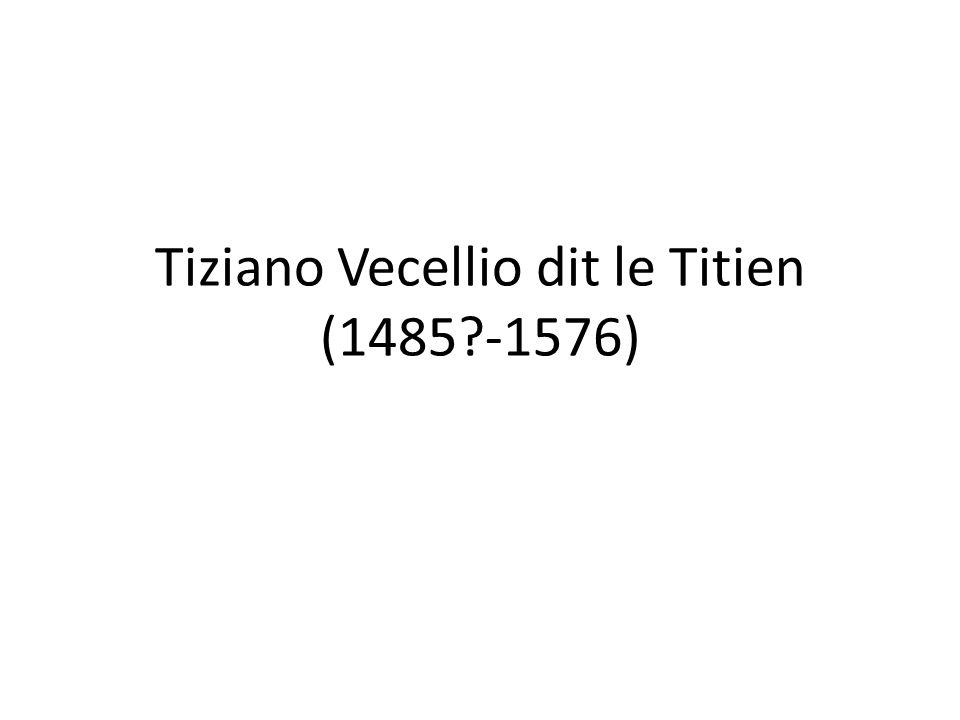 Tiziano Vecellio dit le Titien (1485 -1576)