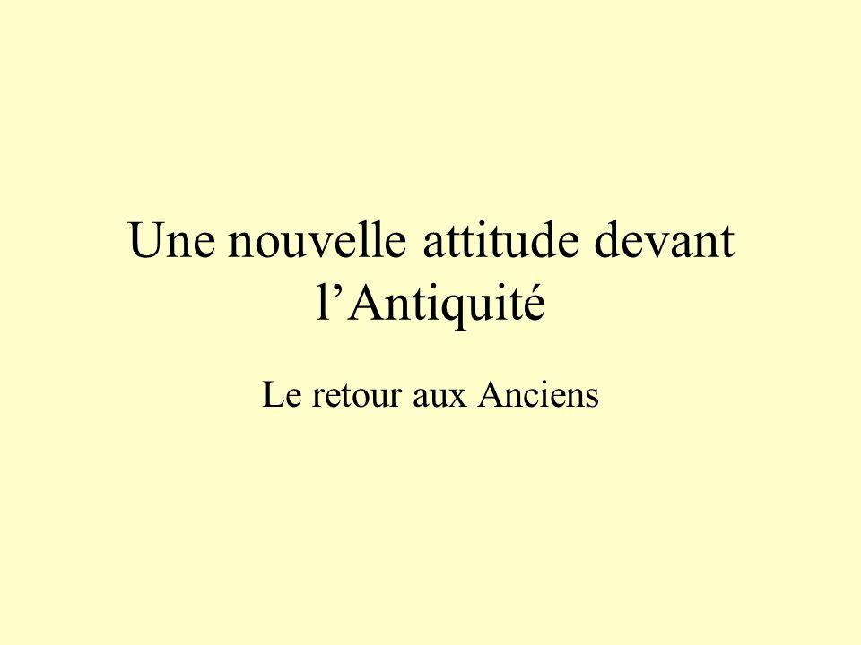 Une nouvelle attitude devant l'Antiquité