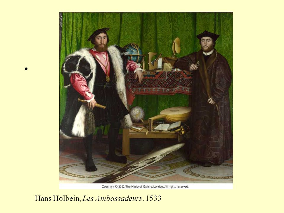 Hans Holbein, Les Ambassadeurs. 1533