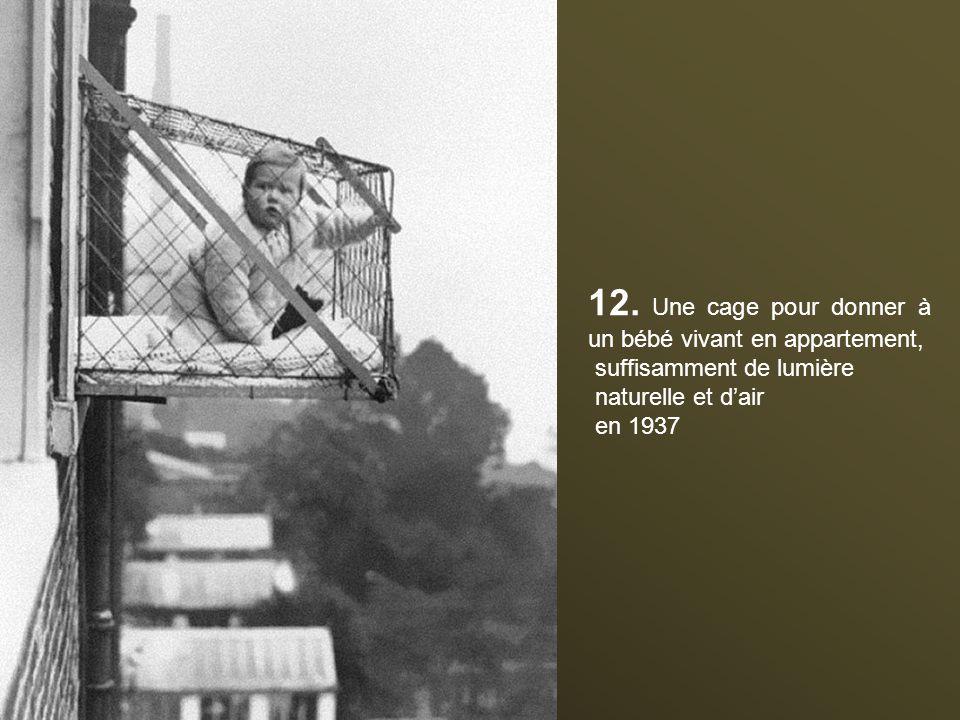 12. Une cage pour donner à un bébé vivant en appartement,