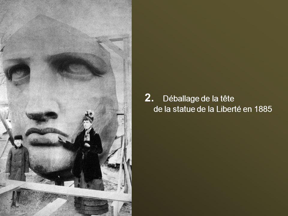 2. Déballage de la tête de la statue de la Liberté en 1885