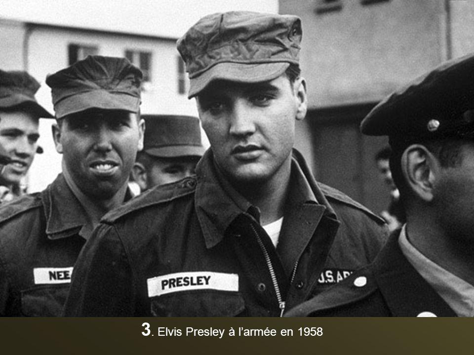 3. Elvis Presley à l'armée en 1958
