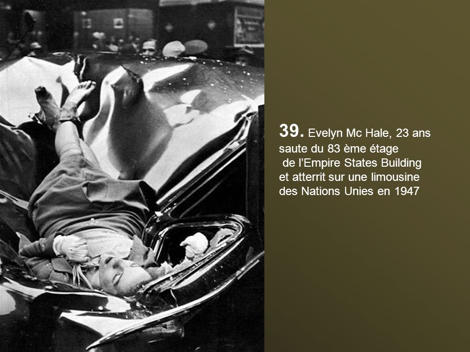39. Evelyn Mc Hale, 23 ans saute du 83 ème étage