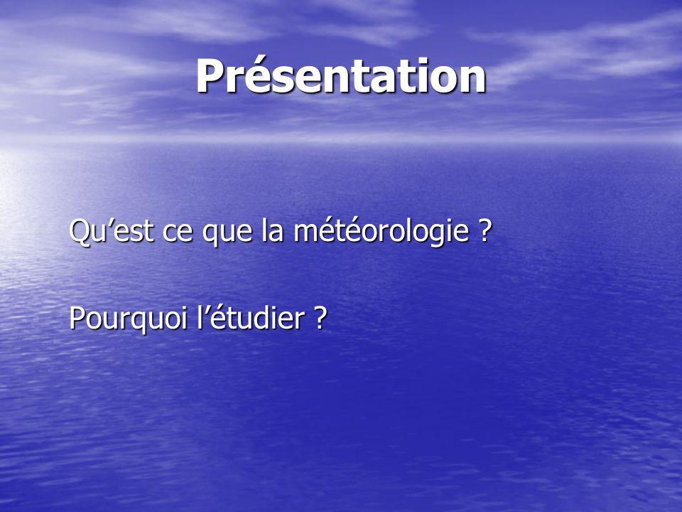 Présentation Qu'est ce que la météorologie Pourquoi l'étudier