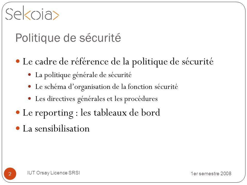 Politique de sécurité Le cadre de référence de la politique de sécurité. La politique générale de sécurité.