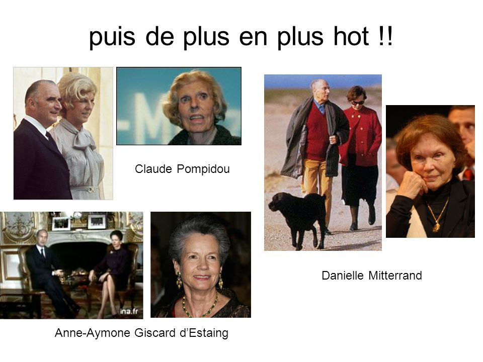 puis de plus en plus hot !! Claude Pompidou Danielle Mitterrand