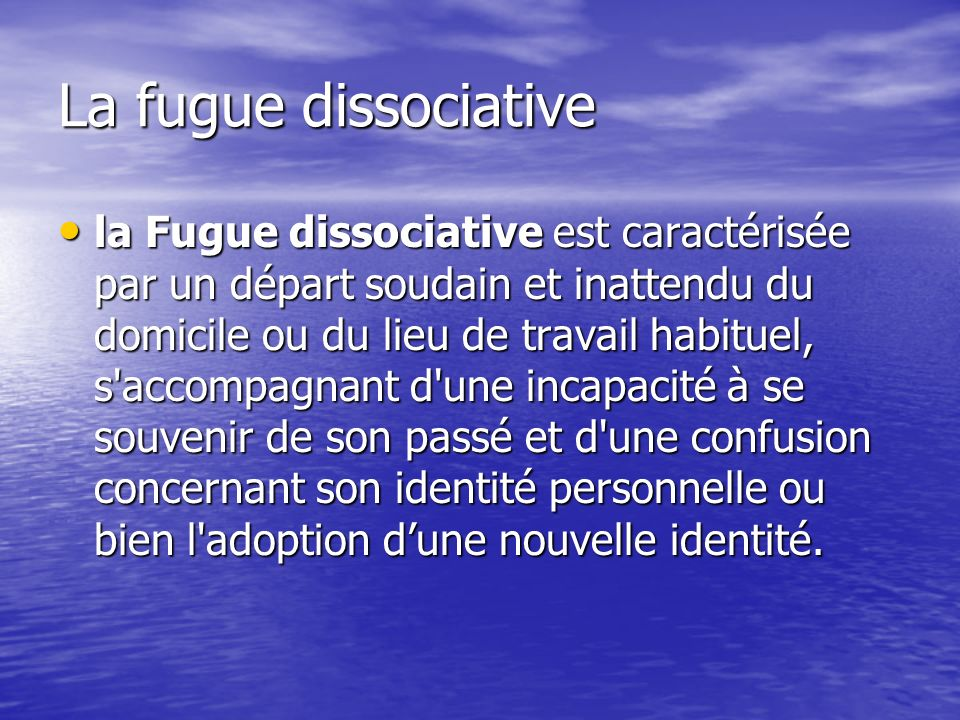 La fugue dissociative