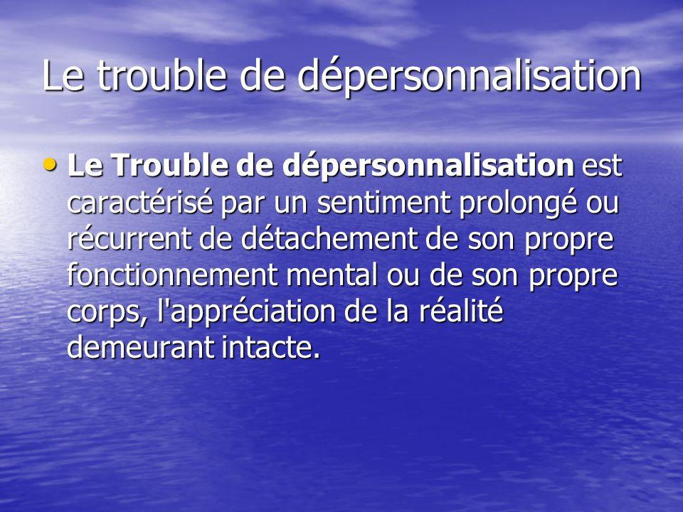 Le trouble de dépersonnalisation