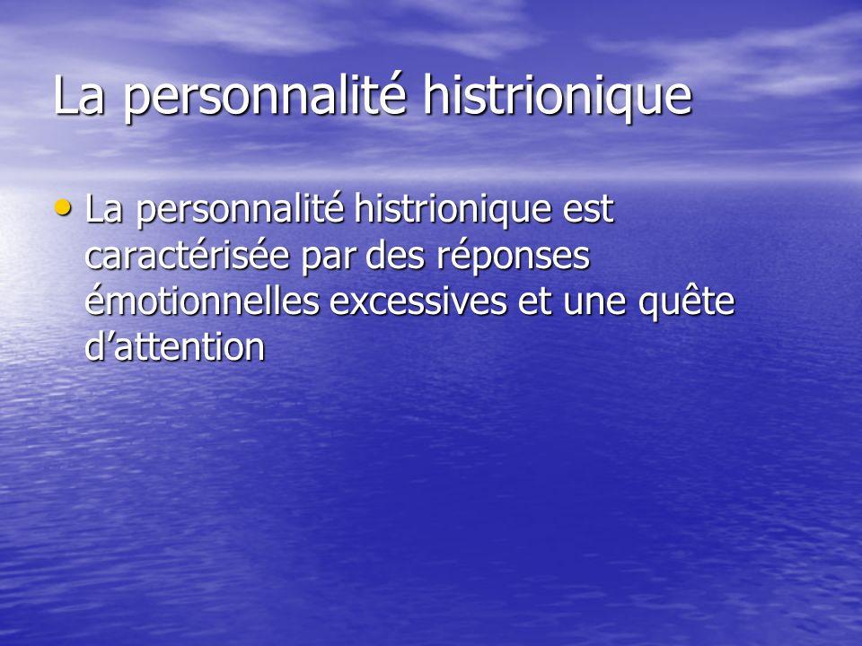 La personnalité histrionique