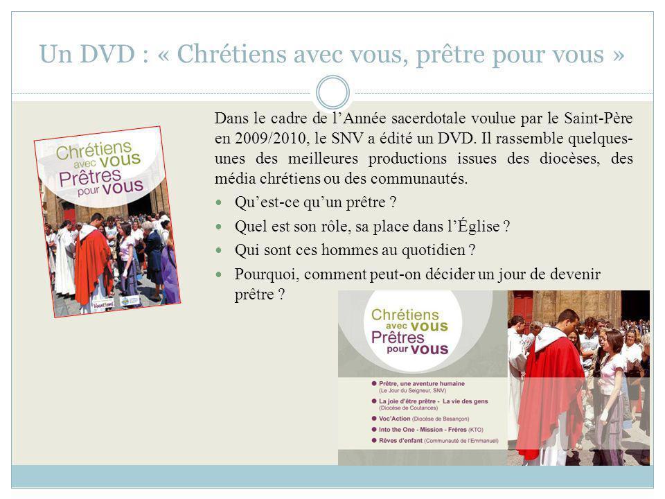 Un DVD : « Chrétiens avec vous, prêtre pour vous »