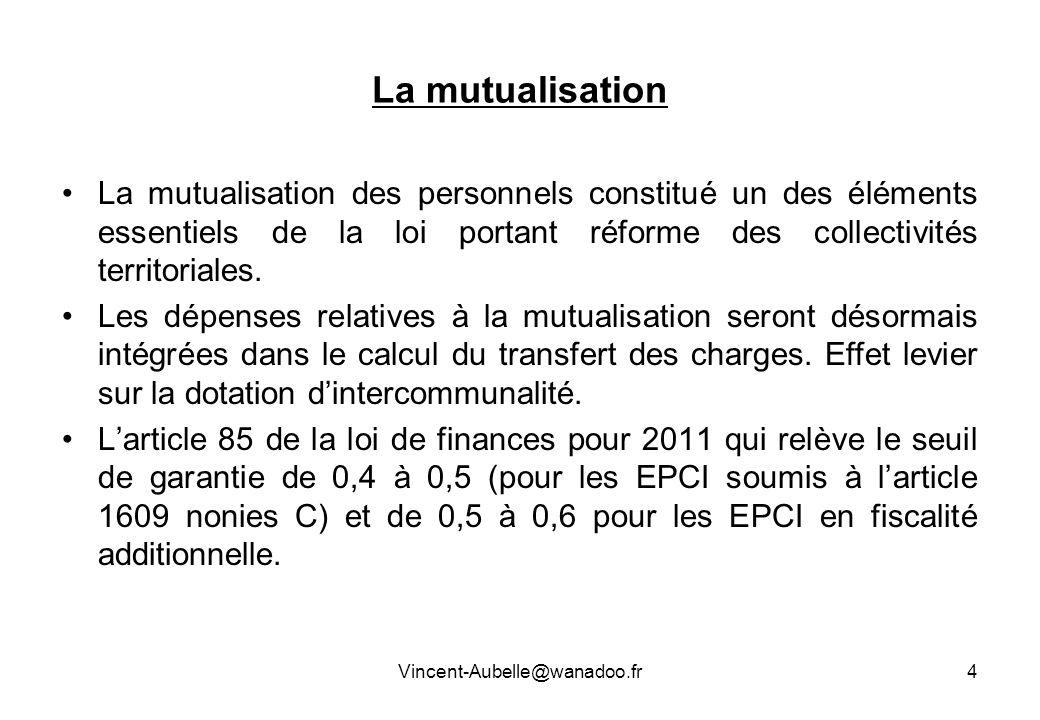 La mutualisation La mutualisation des personnels constitué un des éléments essentiels de la loi portant réforme des collectivités territoriales.