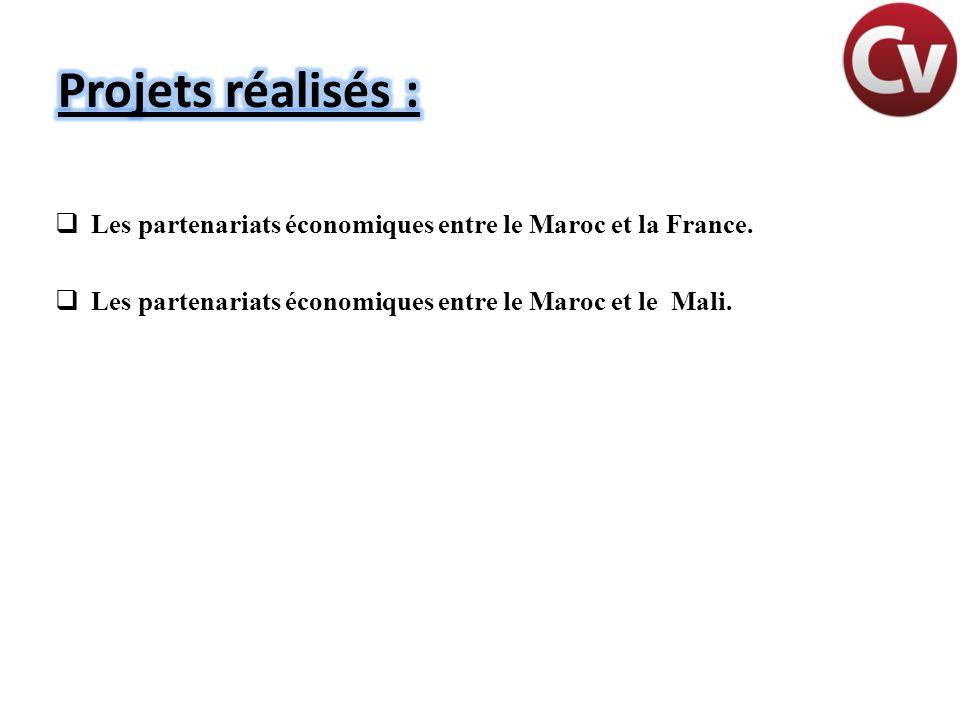 Projets réalisés : Les partenariats économiques entre le Maroc et la France.