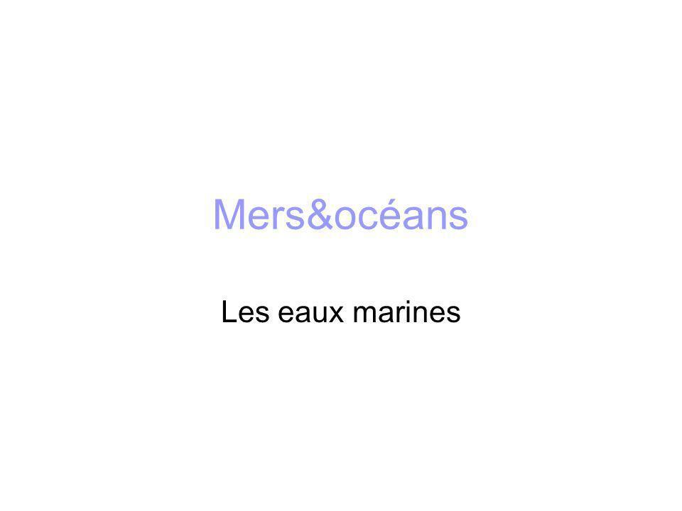 Mers&océans Les eaux marines
