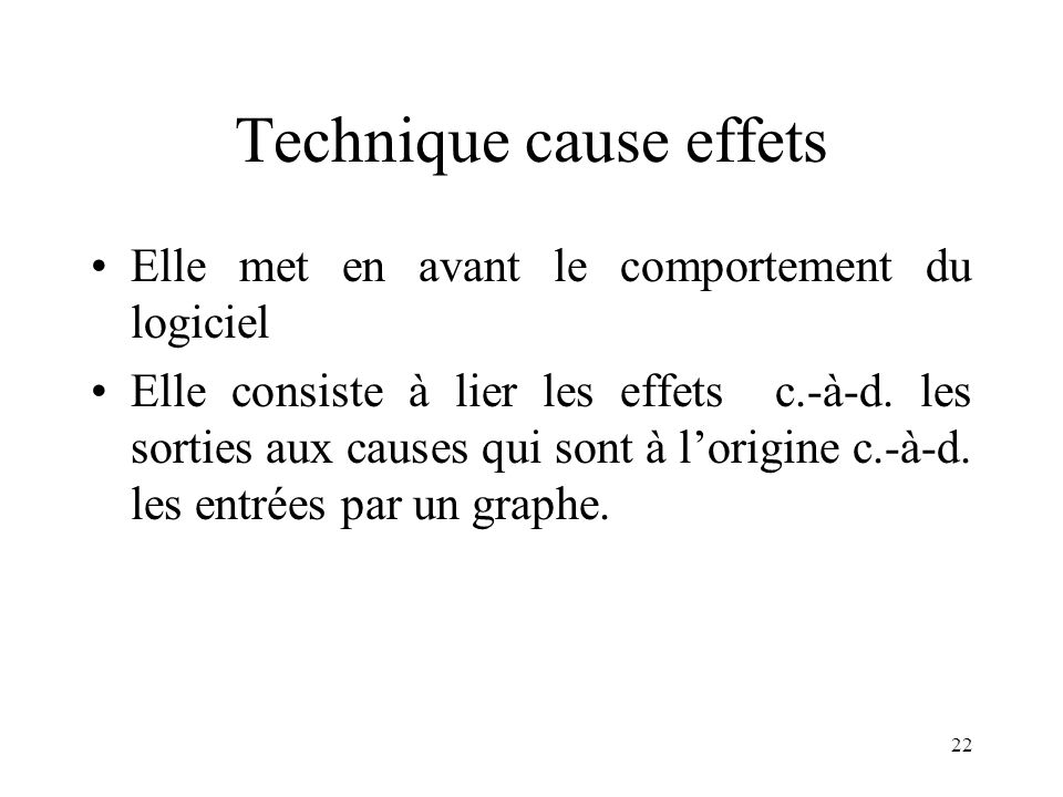 Technique cause effets