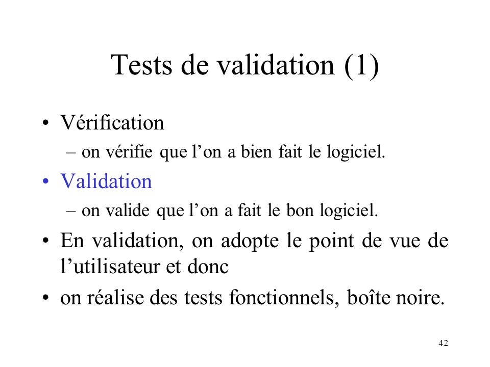 Tests de validation (1) Vérification Validation
