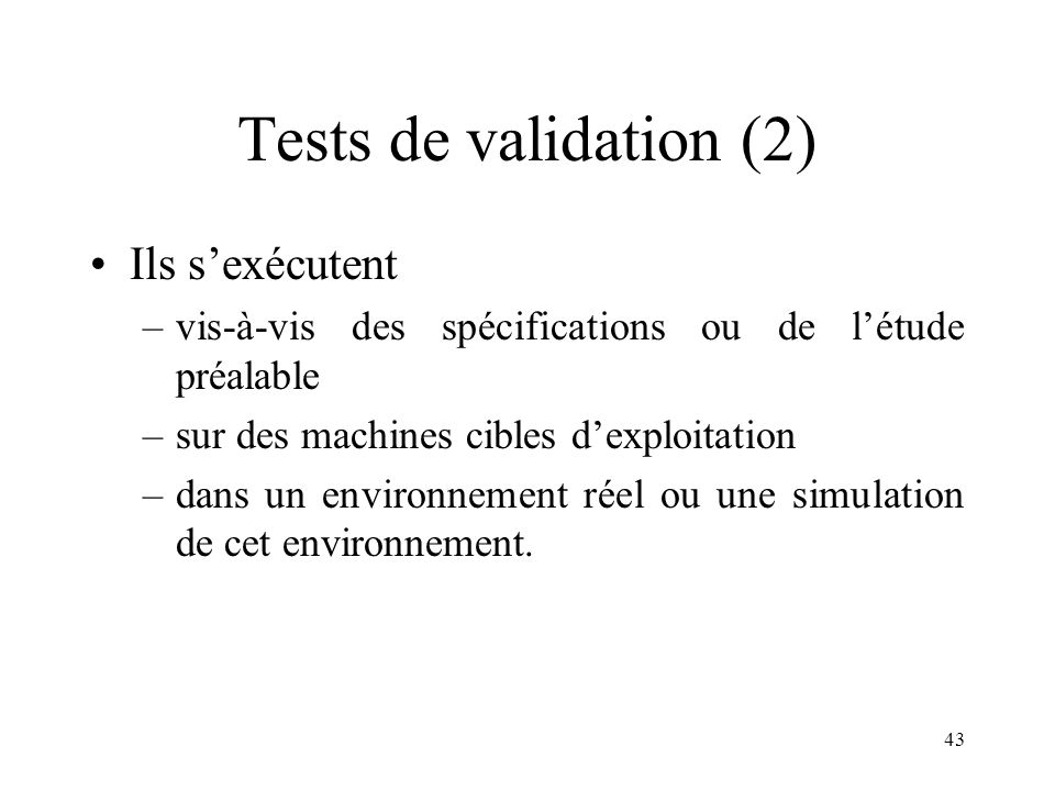 Tests de validation (2) Ils s'exécutent