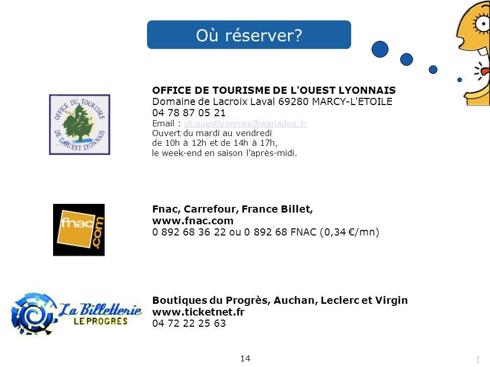 Où réserver OFFICE DE TOURISME DE L OUEST LYONNAIS Domaine de Lacroix Laval 69280 MARCY-L ETOILE.