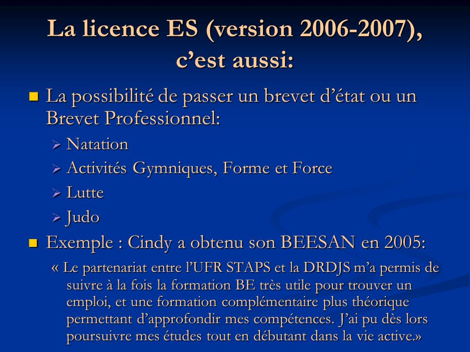 La licence ES (version 2006-2007), c'est aussi: