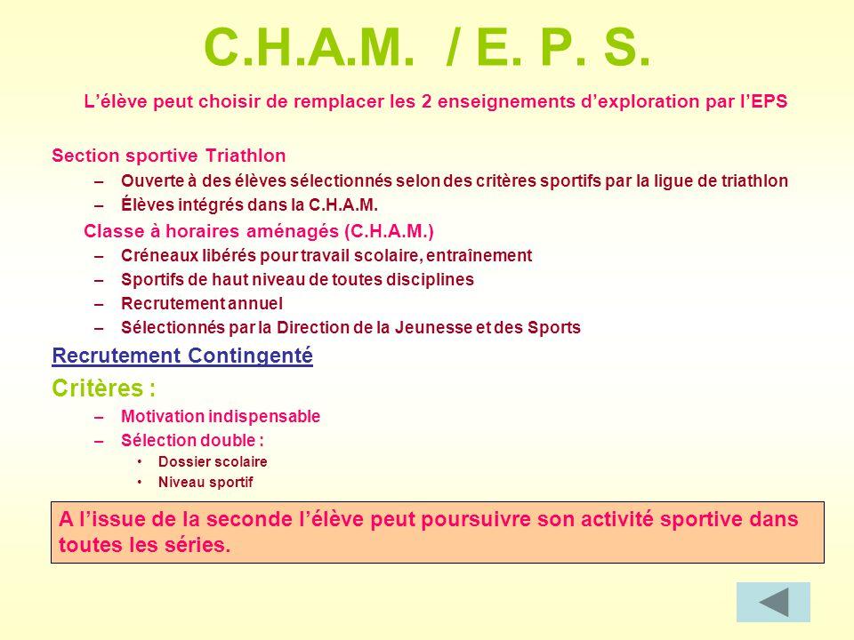 C.H.A.M. / E. P. S. Critères : Recrutement Contingenté
