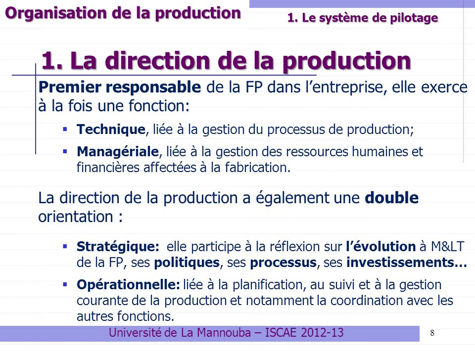 1. La direction de la production
