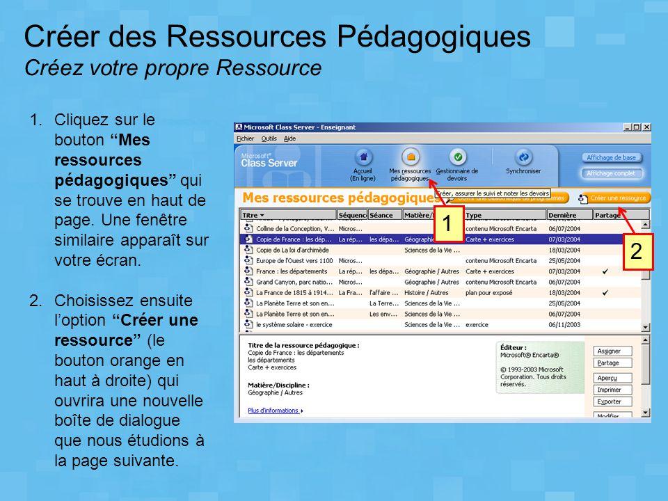 Créer des Ressources Pédagogiques Créez votre propre Ressource