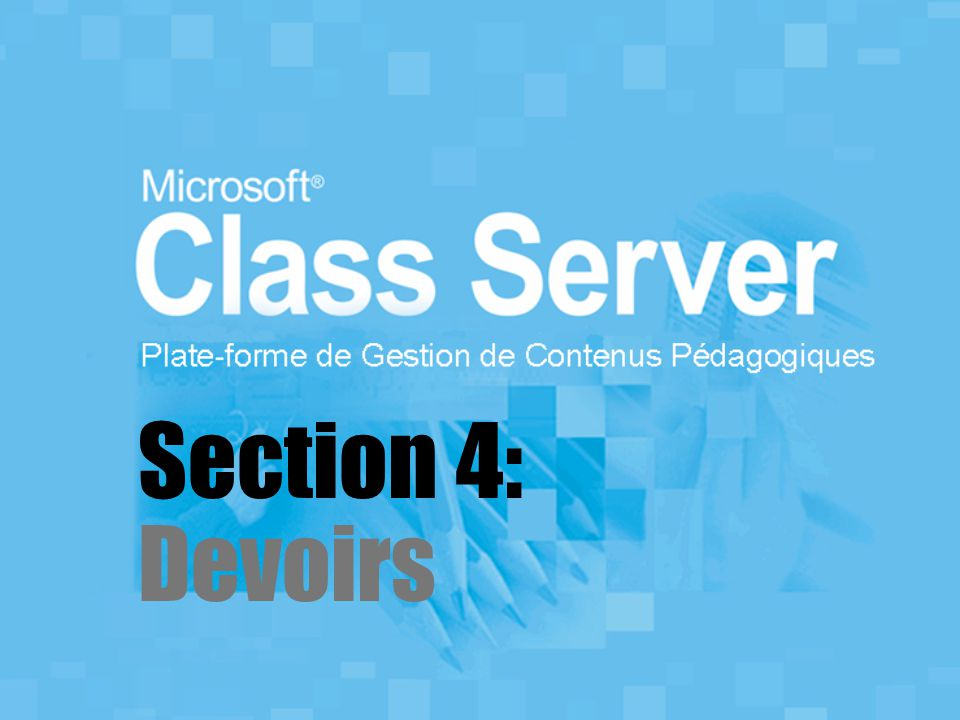 Section 4: Devoirs