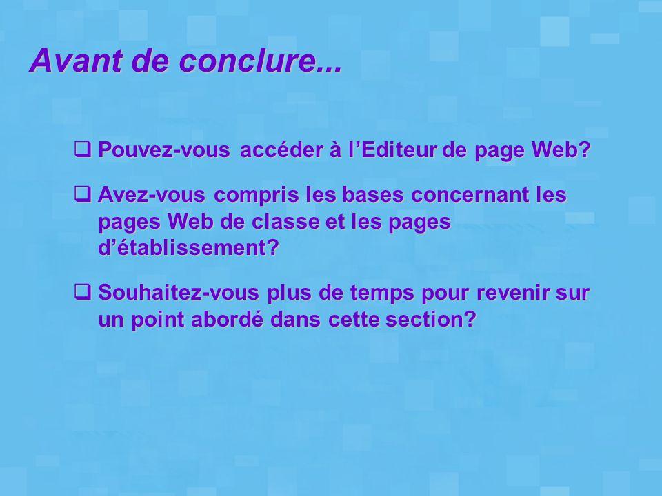 Avant de conclure... Pouvez-vous accéder à l'Editeur de page Web