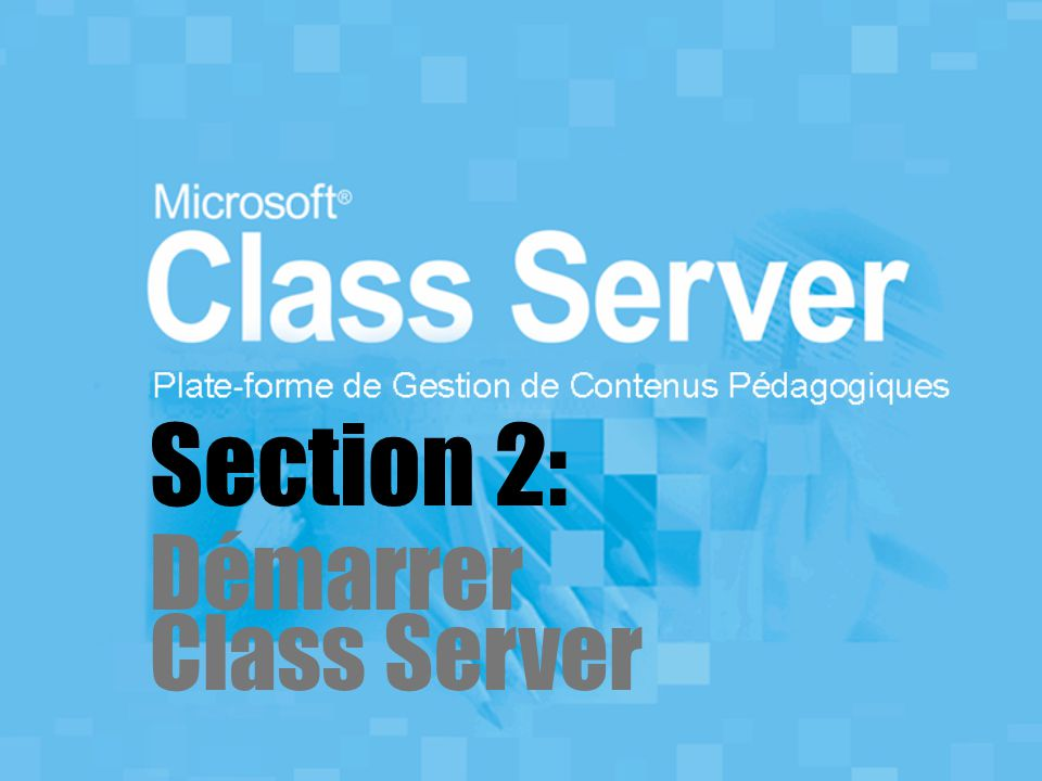 Section 2: Démarrer Class Server