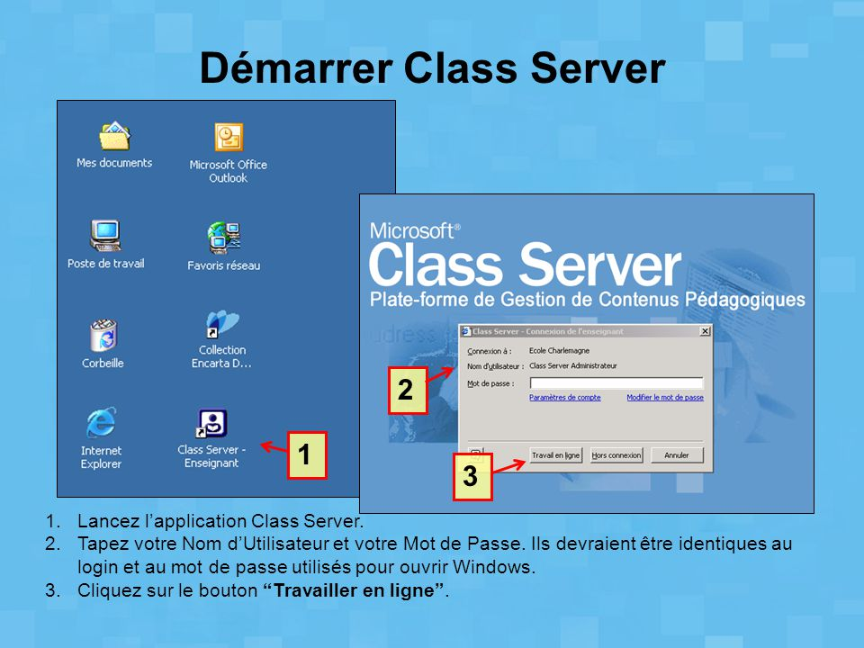 Démarrer Class Server 2 1 3 Lancez l'application Class Server.