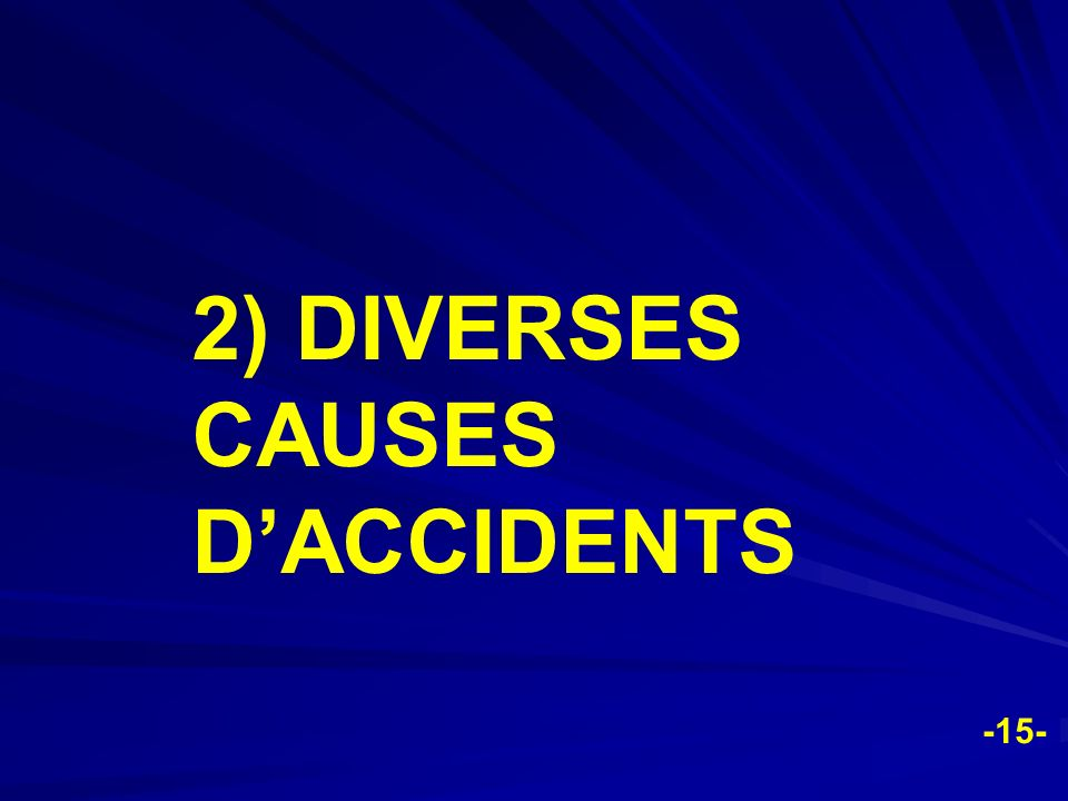 2) DIVERSES CAUSES D'ACCIDENTS