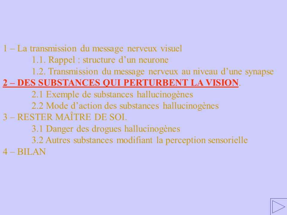 2 – DES SUBSTANCES QUI PERTURBENT LA VISION