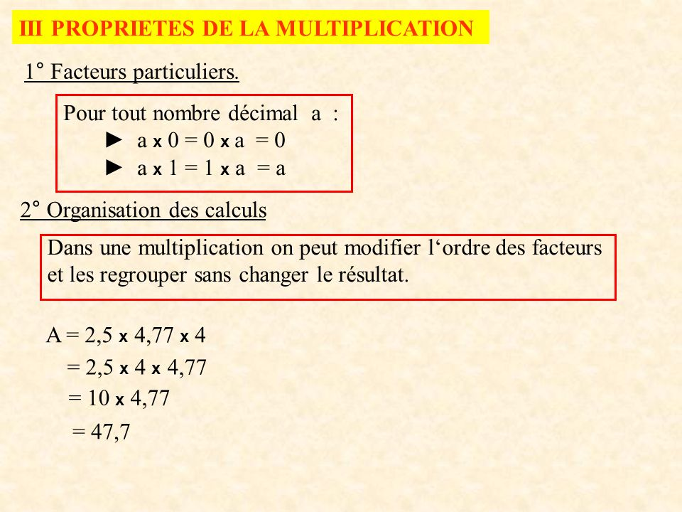 III PROPRIETES DE LA MULTIPLICATION