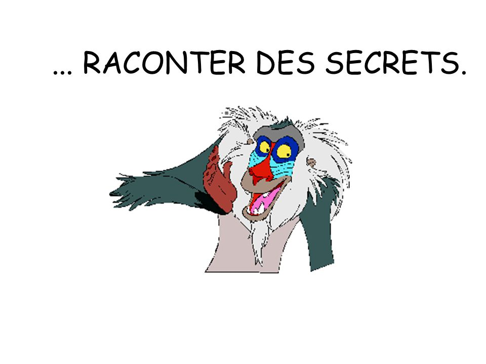 ... RACONTER DES SECRETS.