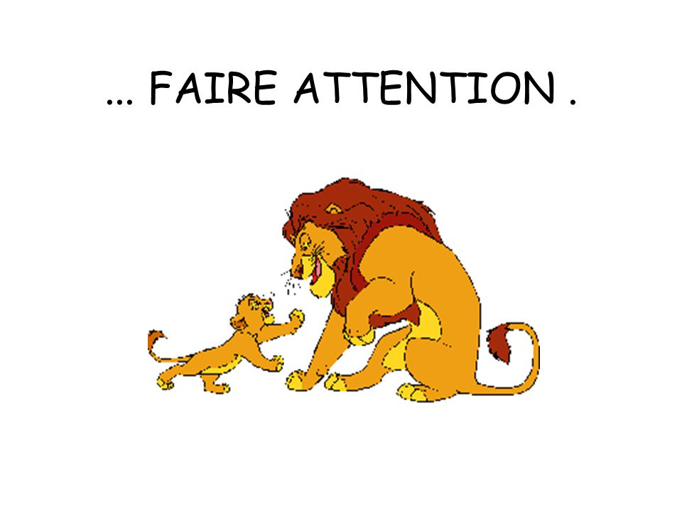... FAIRE ATTENTION .