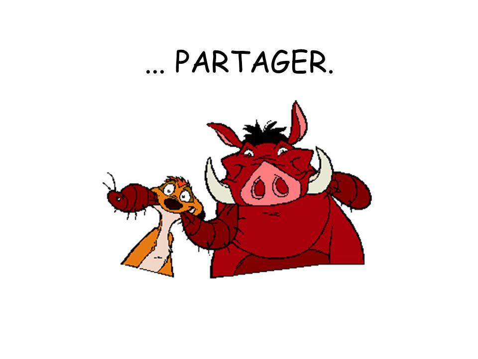 ... PARTAGER.