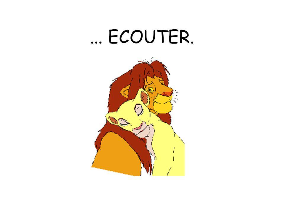 ... ECOUTER.