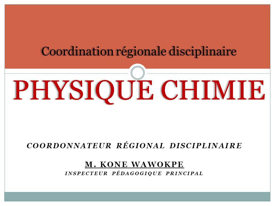 Coordination régionale disciplinaire PHYSIQUE CHIMIE